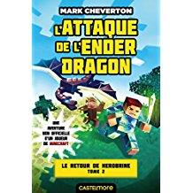 Minecraft - Le Retour de Herobrine, T2 - L'Attaque de l'Ender Dragon (Mark Cheverton) (couverture 01)
